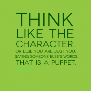 Think like the character.